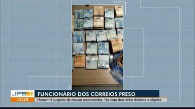 Funcionário dos Correios é preso em João Pessoa - Ele é suspeito de desviar encomendas e na casa dele foram encontrados objetos e dinheiro.
