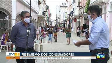 Números apontam pessimismo na intenção de consumo das famílias de São Luís - Um levantamento feito no mês passado pela Federação do Comércio (Fecomercio), identificou um recuo de -25,3% no nível de intenção de compras.