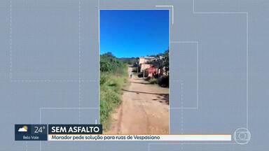 Moradores cobram asfalto em ruas de Vespasiano - Vídeo de telespectador mostra três ruas com problemas no Bairro Lar de Minas. Ele pede uma solução para os problemas.