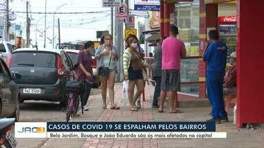 Belo Jardim é bairro com mais infectados pelo novo coronavírus em Rio Branco - Belo Jardim é bairro com mais infectados pelo novo coronavírus em Rio Branco