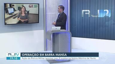 Ação da Polícia Militar termina com três mortos em Barra Mansa - Operação aconteceu no bairro Moinho de Vento.