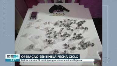 Polícia prende 27 criminosos procurados e 66 em flagrantes durante operação no ES - Confira na reportagem.
