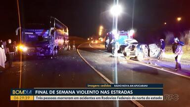 Final de semana violento nas estradas - Três pessoas morreram em acidentes em rodovias federais do norte do Paraná.