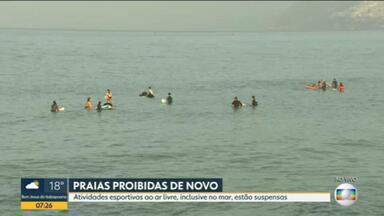 Atividades esportivas ao ar livre estão suspensas - As atividades esportivas, inclusive no mar, estão suspensas novamente.