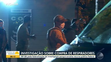 MP pede que investigação sobre a compra de respiradores seja feita em esfera federal - A operação 'Ragnarok' foi realizada na segunda-feira da semana passada(1), com cumprimentos de mandados de prisão, busca e apreensão na Bahia e em outros estados.