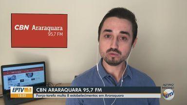 Força-tarefa multa oito estabelecimentos em Araraquara - O apresentador da CBN Milton Filho traz mais informações.