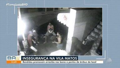 Bandidos promovem arrastão em bares e pontos de ônibus na região de Vilas Matos - Moradores do bairro, que fica no Rio Vermelho, estão assustados com o aumento no número de assaltos no local.