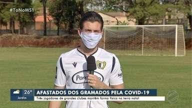 Pandemia faz jogadores de futebol retornarem para casa - Diego Costa, Hugo Gomes e Lucas Rodrigues treinam em Campo Grande.