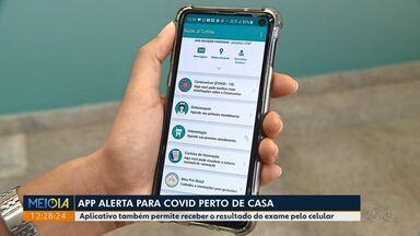Aplicativo faz alerta do coronavírus perto de casa - Ferramenta também permite receber o resultado do exame pelo celular