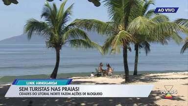 Cidades do litoral norte tomam medidas para evitar aglomeração de turistas em feriado - Somadas, as quatro cidades possuem mais de 830 casos e 27 mortes