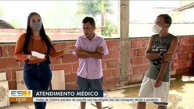 Pandemia de coronavírus suspende consulta de irmãos com neurologista, no ES - Veja a reportagem.