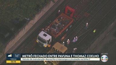 Acidente com veículo de manutenção do metrô deixa 8 estações fechadas - Linha 2 está parada entre as estações da Pavuna e Thomaz Coelho. Um veículo de manutenção descarrilou e interrompeu a circulação em 8 estações.
