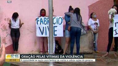 Moradores da Piedade, em Vitória, fazem oração pelas vítimas da violência e pedem paz - Eles também cobram ações por parte do governo do ES. Na semana passada, um jovem de 18 anos foi assassinado no local.