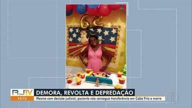 Paciente internada há 4 dias com aneurisma morre em Cabo Frio sem conseguir transferência - Decisão da Justiça determinou a transferência de Sônia Maria Pereira da Silva para um hospital em Petrópolis ou Itaperuna.