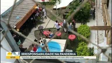 Vizinhos denunciam festas no Recreio com som alto e aglomeração - Segundo a denunciante, as festas viraram uma rotina.