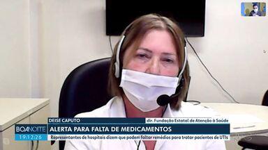 Representantes de hospitais do Paraná alertam para a falta de medicamentos - Podem faltar remédios usados para sedar pacientes de Covid-19 em UTIs.