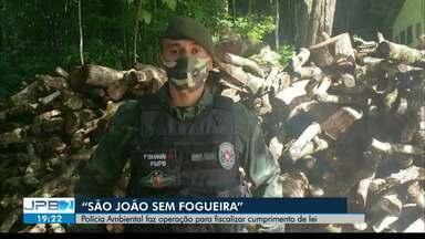 Operação de combate às fogueiras intensifica fiscalizações na Paraíba - Proibição foi estabelecida pela lei nº 11.711, sancionada pelo Governo do Estado.