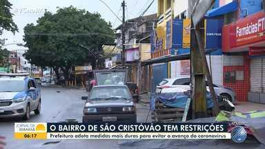 Medidas restritivas mais severas entram em vigor no bairro de São Cristóvão, nesta quinta - O decreto da prefeitura permanece em outras localidades, como no Engenho Velho de Brotas.