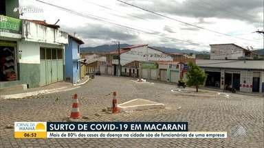 Crescimento do número de casos de Covid-19 assusta moradores de Macarani, no sudoeste - Cidade de apenas 18 mil habitantes tem 72 confirmados da doença e 62 dos pacientes trabalham em uma mesma empresa.