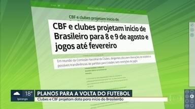 CBF define dia 9 de agosto para início do Brasileirão - CBF define dia 9 de agosto para início do Brasileirão