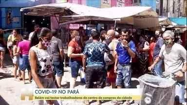 Belém vai testar trabalhadores do centro de compras da cidade - Belém vai testar trabalhadores do centro de compras da cidade