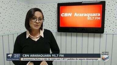 Araraquara fecha o mês de maio com 1,8 mil pedidos de seguro-desemprego - A apresentadora da CBN Paula Cardoso traz mais informações.