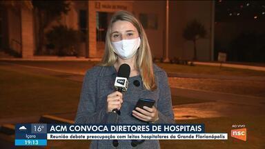 Reunião da ACM debate ações por causa da alta ocupação em leitos hospitalares - Reunião da ACM com diretores de hospitais debate preocupação com leitos hospitalares da Grande Florianópolis