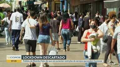 Prefeitura de Ribeirão Preto, SP, descarta 'lockdown' na cidade - Segundo prefeito, haverá restrições dos serviços.