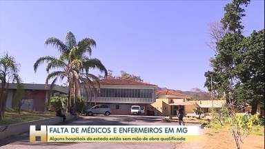Hospitais de MG enfrentam falta de médicos e enfermeiros especializados - Funcionários denunciam também que estão sobrecarregados e que colegas que ficaram doentes não foram substituídos.