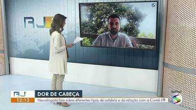 Neurologista fala sobre diferentes tipos de cefaleia e da relação com a Covid-19 - Pesquisa do Instituto Brasileiro de Opinião Pública aponta que dor de cabeça tem acometido cada vez mais brasileiros durante a pandemia.