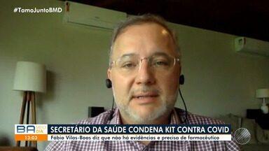 Fábio Vilas-Boas fala sobre 'kit' com remédios para o tratamento da Covid-10 - Confira o que diz o secretário estadual de saúde.