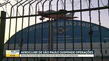 Após denúncia de combustível adulterado, Aeroclube de SP suspende operações - O caso é investigado.