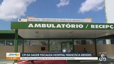 Em Manaus, CPI da Saúde fiscaliza hospital Francisca Mendes - Eles verificam a prestação de serviços de empresas terceirizadas.
