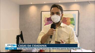 Serviços oferecidos na Casa da Cidadania em João Pessoa são realizados de forma remota - Local permanece fechado devido à pandemia de Covid-19