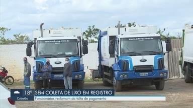 Registro fica sem coleta de lixo após greve de funcionários - Trabalhadores reclamam da falta de pagamento.