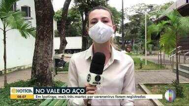 Vale do Aço registra cinco novas mortes por Covid-19 - Três delas foram na cidade de Ipatinga, que já tem 72 óbitos pela doença.