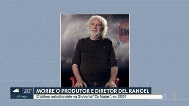 Del Rangel morre em São Paulo - Produtor e diretor tinha 64 anos. Causa da morte não foi divulgada.