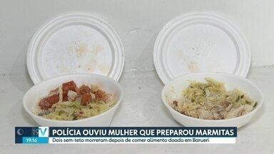 Polícia ouve mulher que preparou marmitas no caso dos sem-teto que morreram em Itapevi - Segundo a polícia, a mulher que preparou a comida contou que a família dela também comeu os mesmos alimentos e não passou mal.