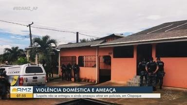 Suspeito de violência doméstica em Oiapoque ameaça atirar na PM antes de se entregar - Suspeito de violência doméstica em Oiapoque ameaça atirar em policiais antes de se entregar