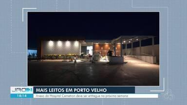Anexo do hospital Cemetron ganha data para ser entregue - Prédio localizado ao lado do Centro de Medicina Tropical deve atender inicialmente pacientes com Covid-19