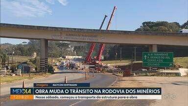 Obra muda trânsito na Rodovia dos Minérios - Nesse sábado (25), começou o transporte da estrutura para a obra.