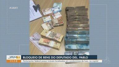 Justiça determina o bloqueio de bens do deputado Delegado Pablo - Parlamentar federal possui imóveis localizados em condomínios de luxo de Manaus.