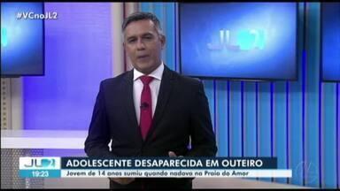 Adolescente de 14 anos desaparece na Praia do Amor, em Outeiro - Buscas serão retomadas no domingo, 26.