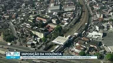 Quadrilha aterroriza moradores da região de Brás de Pina, Cordovil e Parada de Lucas - Segundo denúncias, moradores que mão acatam as ordens dos criminosos são mortos. Muitas vítimas sequer foram encontradas.