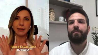 Alimentação na quarentena: profissionais dão dicas de como manter rotina saudável - Nutróloga, Paula Cavallaro e nutricionista, Iuri Henrique, falam sobre as dificuldades nesta nova fase