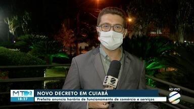 Novo decreto da prefeitura de Cuiabá determina horários de funcionamento do comércio e ser - Novo decreto da prefeitura de Cuiabá determina horários de funcionamento do comércio e serviços.