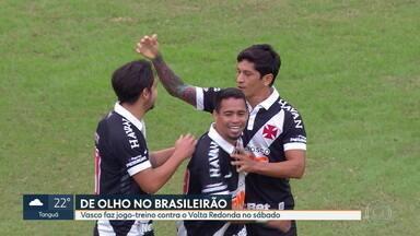 Vasco faz jogo-treino contra o Volta Redonda, em preparação para estreia no Brasileirão - Vasco faz jogo-treino contra o Volta Redonda, em preparação para estreia no Brasileirão