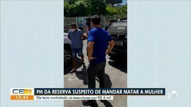 PM da reserva suspeito de mandar matar a mulher - Saiba mais no g1.com.br/ce