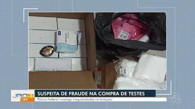 Polícia Federal investiga irregularidades na licitação. - Suspeita de fraude na compra de testes.