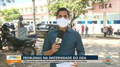 CRM-PB constata irregularidades no Isea - Prefeitura de Campina Grande disse que irá abrir novos leitos na maternidade.
